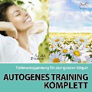Cover-Bild zu Autogenes Training Komplett - Tiefenentspannung für den ganzen Körper (Audio Download) von Abrolat, Torsten