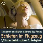 Cover-Bild zu Schlafen im Flugzeug und auf Reisen - Mit Traumreise, Autosuggestion, Meeresrauschen und Entspannungsmusik (Audio Download) von Abrolat, Torsten