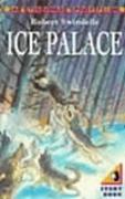 Cover-Bild zu The Ice Palace von Swindells, Robert