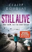 Cover-Bild zu STILL ALIVE - Sie weiß, wo sie dich findet von Douglas, Claire