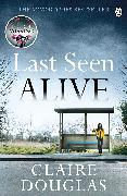 Cover-Bild zu Last Seen Alive von Douglas, Claire