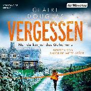 Cover-Bild zu Vergessen - Nur du kennst das Geheimnis (Audio Download) von Douglas, Claire