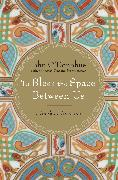 Cover-Bild zu To Bless the Space Between Us von O'Donohue, John