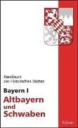Cover-Bild zu Körner, Hans M (Hrsg.): Handbuch der historischen Stätten Deutschlands / Bayern I