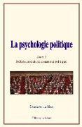 Cover-Bild zu Le Bon, Gustave: La Psychologie Politique: (tome 2) - D