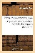 Cover-Bild zu Le Bon, Gustave: Premières Conséquences de la Guerre: Transformation Mentale Des Peuples
