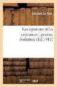 Cover-Bild zu Le Bon, Gustave: Les Opinions Et Les Croyances: Genèse, Évolution