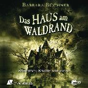 Cover-Bild zu Das Haus am Waldrand (Audio Download) von Büchner, Barbara