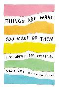 Cover-Bild zu Things Are What You Make of Them von Kurtz, Adam J.
