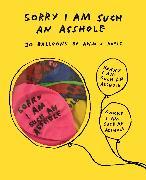 Cover-Bild zu Sorry I Am Such an Asshole Balloons von J. Kurtz, Adam (Gestaltet)