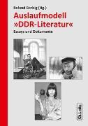 Cover-Bild zu Auslaufmodell »DDR-Literatur« von Berbig, Roland (Hrsg.)