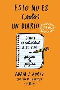 Cover-Bild zu Esto No Es (Solo) Un Diario Plus / 1 Page at a Time: A Daily Creative Companion von Kurtz, Adam J.