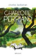 Cover-Bild zu Berberian, Charles: Charlotte Perriand
