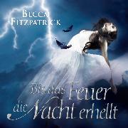 Cover-Bild zu Bis das Feuer die Nacht erhellt (Audio Download) von Fitzpatrick, Becca