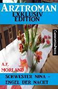 Cover-Bild zu Schwester Nina - Engel der Nacht: Arztroman Exklusiv Edition (eBook) von Morland, A. F.