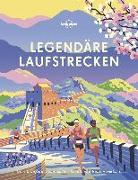 Cover-Bild zu Lonely Planet Legendäre Laufstrecken