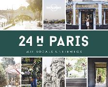 Cover-Bild zu Lonely Planet 24 H Paris von Planet, Lonely