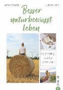 Cover-Bild zu Besser naturbewusst leben von Heyn, Viktoria