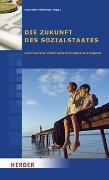 Cover-Bild zu Die Zukunft des Sozialstaates von Pöttering, Hans-Gert (Hrsg.)