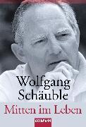 Cover-Bild zu Mitten im Leben (eBook) von Schäuble, Wolfgang