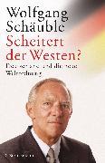 Cover-Bild zu Scheitert der Westen? (eBook) von Schäuble, Wolfgang
