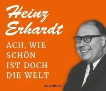Cover-Bild zu Ach, wie schön ist doch die Welt von Erhardt, Heinz