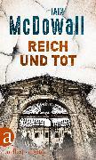 Cover-Bild zu Reich und tot (eBook) von Mcdowall, Iain