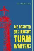 Cover-Bild zu Die Tochter des Leuchtturmwärters (eBook) von Lawrence, Iain