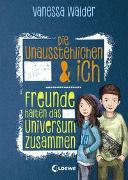 Cover-Bild zu Die Unausstehlichen & ich - Freunde halten das Universum zusammen von Walder, Vanessa