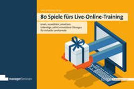 Cover-Bild zu 80 Spiele fürs Live-Online-Training von Schilling, Gert (Hrsg.)