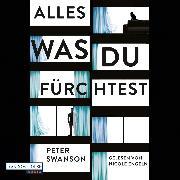 Cover-Bild zu Alles, was du fürchtest (Audio Download) von Swanson, Peter
