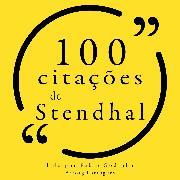Cover-Bild zu 100 citações de Stendhal (Audio Download) von Stendhal