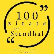 Cover-Bild zu 100 Zitate von Stendhal (Audio Download) von Stendhal