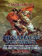 Cover-Bild zu Die Kartause von Parma: Ein historischer Roman aus der Zeit der Napoleon-Kriege (eBook) von Stendhal
