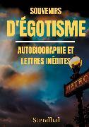 Cover-Bild zu Souvenirs d'Égotisme : autobiographie et lettres inédites (eBook) von Stendhal