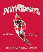 Cover-Bild zu Power Rangers: The Ultimate Visual History von Zahed Ramin