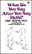 Cover-Bild zu What Do You Say After You Say Hello (eBook) von Berne, Eric