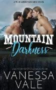 Cover-Bild zu Mountain Darkness (Wild Mountain Men, #1) (eBook) von Vale, Vanessa