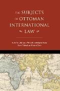 Cover-Bild zu The Subjects of Ottoman International Law (eBook) von Can, Lâle (Hrsg.)