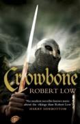 Cover-Bild zu Crowbone (The Oathsworn Series, Book 5) (eBook) von Low, Robert