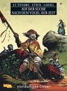 Cover-Bild zu Le Tendre, Serge: Auf der Suche nach dem Vogel der Zeit 10: Vogel der Zeit 10