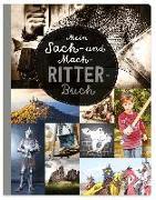 Cover-Bild zu Mein Sach- und Mach-Ritter-Buch von Kastenhuber, Bobby (Hrsg.)