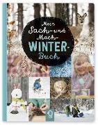 Cover-Bild zu Mein Sach- und Mach-Winter-Buch von Kastenhuber, Bobby (Hrsg.)
