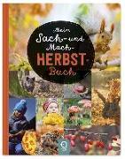 Cover-Bild zu Mein Sach- und Mach-Herbst-Buch von Kastenhuber, Bobby (Hrsg.)