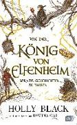 Cover-Bild zu Wie der König von Elfenheim lernte, Geschichten zu hassen von Black, Holly
