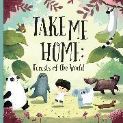 Cover-Bild zu Take me Home - Forests of the World von Hanackova Pavla