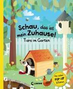 Cover-Bild zu Schau, das ist mein Zuhause! - Tiere im Garten von Hanácková, Pavla