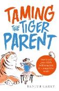 Cover-Bild zu Taming the Tiger Parent (eBook) von Carey, Tanith