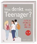 Cover-Bild zu Was denkt mein Teenager? von Carey, Tanith