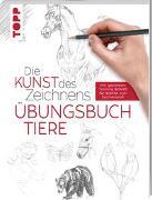 Cover-Bild zu Die Kunst des Zeichnens - Tiere Übungsbuch von frechverlag